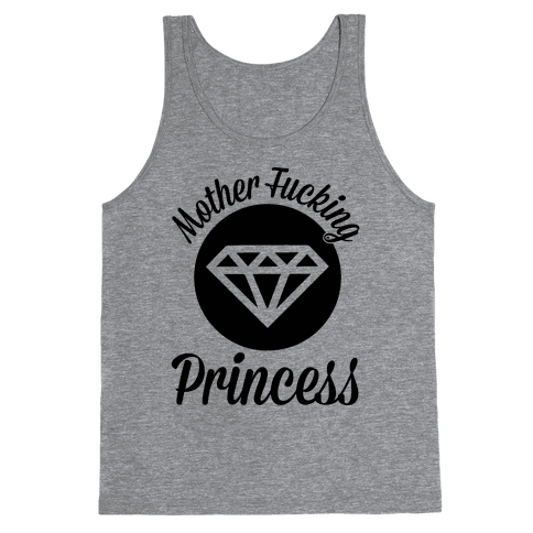 Mother F***ing Princess Tank Top