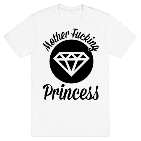 Mother F***ing Princess Mens T-Shirt