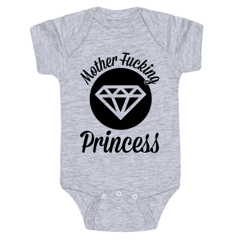 Mother F***ing Princess Baby Onesy