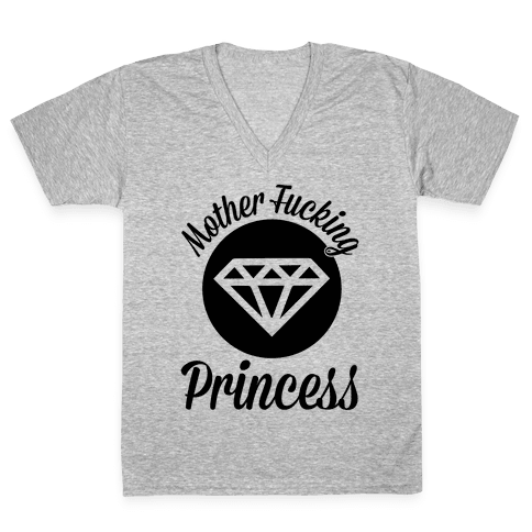 Mother F***ing Princess V-Neck Tee Shirt