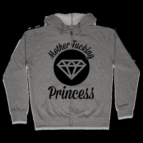 Mother F***ing Princess Zip Hoodie