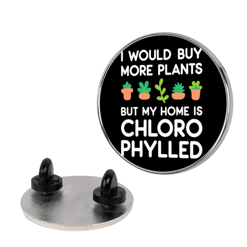 I Would Buy More Plants But My Home Is Chlorophylled Pin