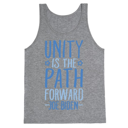 Unity Is The Path Forward Tank Top