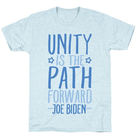 Unity Is The Path Forward T-Shirt