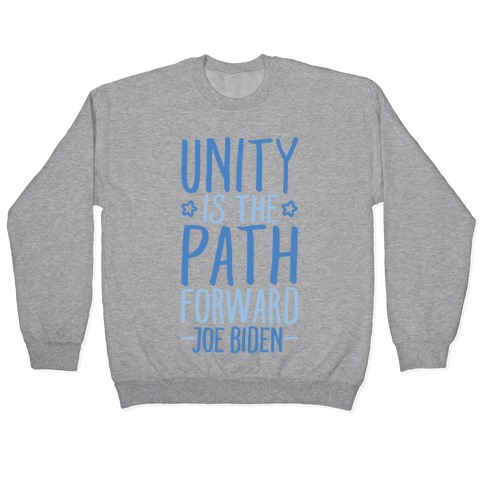 Unity Is The Path Forward Pullover