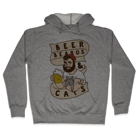 Beer, Beards and Cats Hooded Sweatshirt
