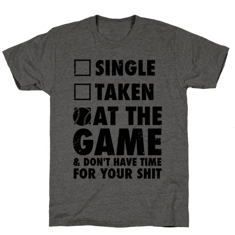 At The Game & Don't Have Time For Your Shit (Baseball) Mens T-Shirt