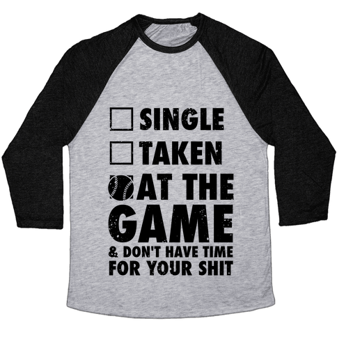 At The Game & Don't Have Time For Your Shit (Baseball) Baseball Tee