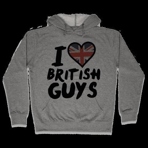I Love British Guys Hooded Sweatshirt