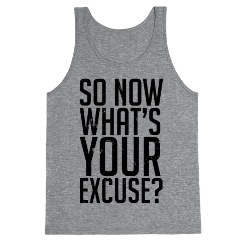 What's Your Excuse Tank Top