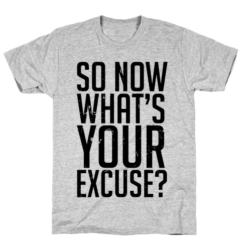 What's Your Excuse Mens T-Shirt