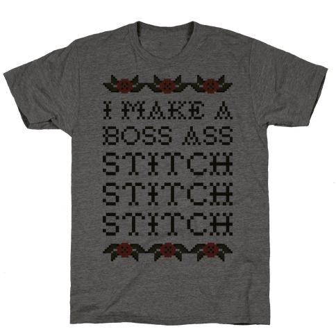 I Make A Boss Ass Stitch Mens T-Shirt