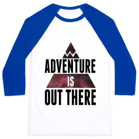 Adventure is Out There! Baseball Tee