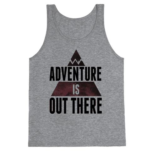 Adventure is Out There! Tank Top