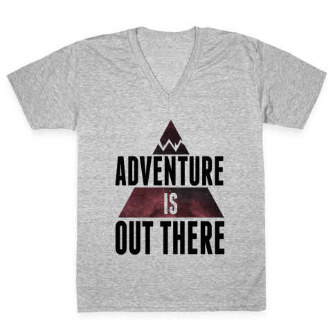Adventure is Out There! V-Neck Tee Shirt