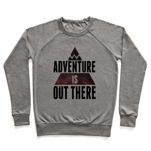 Adventure is Out There! Pullover
