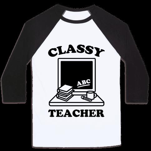 Classy Teacher Baseball Tee