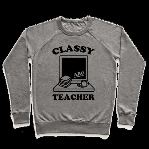 Classy Teacher Pullover