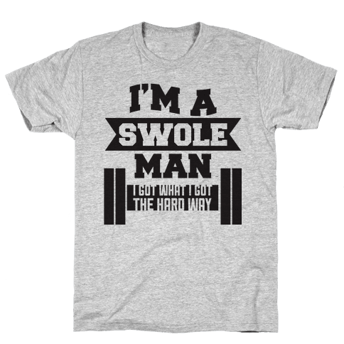 Swole Man Mens T-Shirt