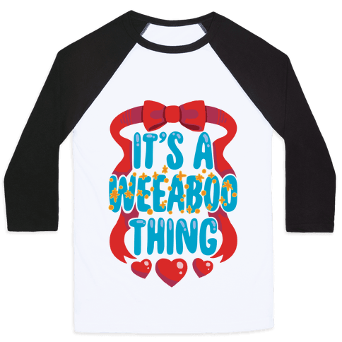 It's A Weeaboo Thing Baseball Tee