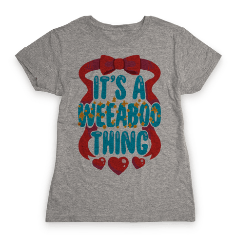 It's A Weeaboo Thing Womens T-Shirt