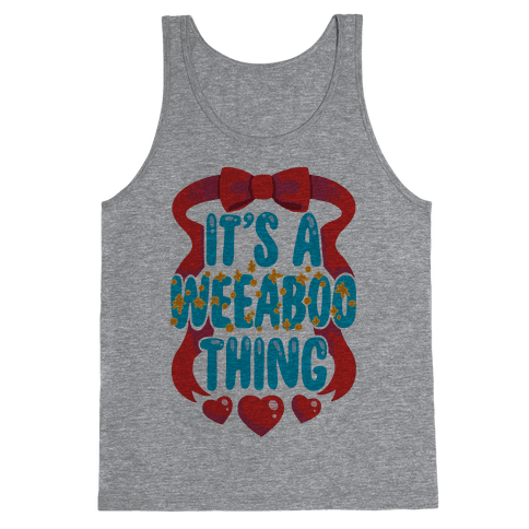 It's A Weeaboo Thing Tank Top