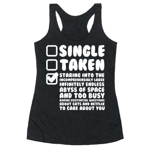 Single Taken Staring into Space Racerback Tank Top