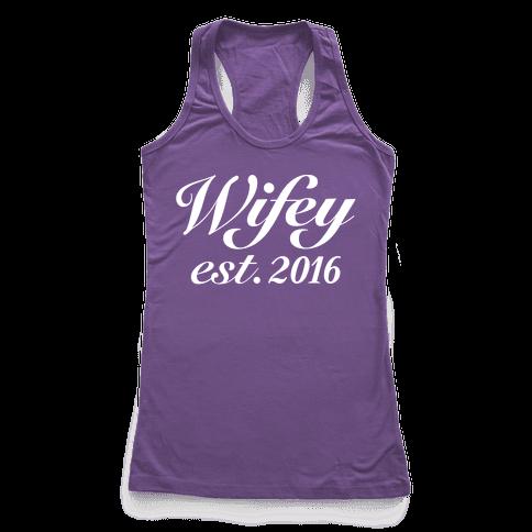 Wifey Est. 2016 Racerback Tank Top