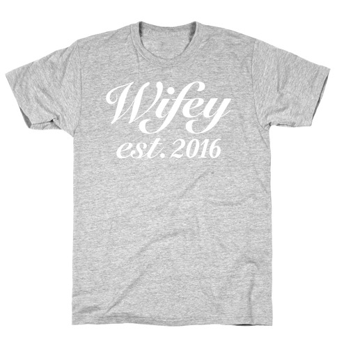 Wifey Est. 2016 T-Shirt