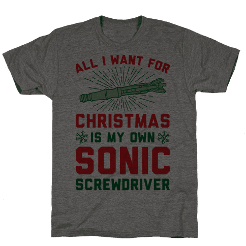 All I Want For Christmas Is My Own Sonic Screwdriver Mens T-Shirt