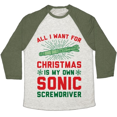All I Want For Christmas Is My Own Sonic Screwdriver Baseball Tee