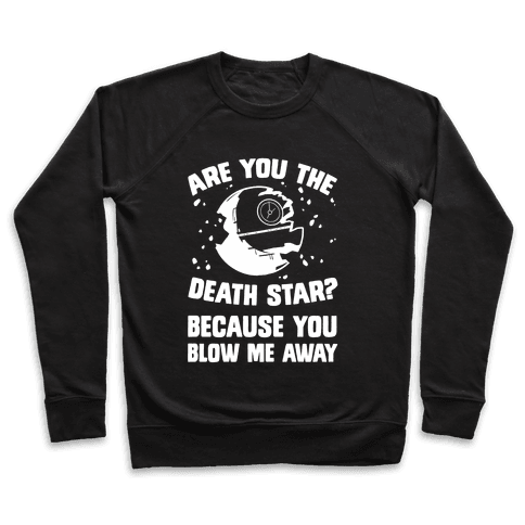 Are You The Death Star? Pullover