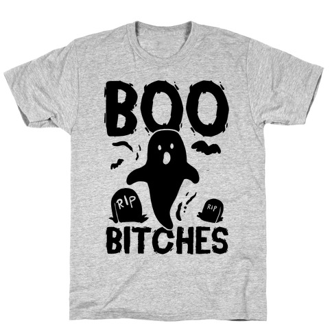 01da22f71 Boo Bitches T-Shirt | LookHUMAN