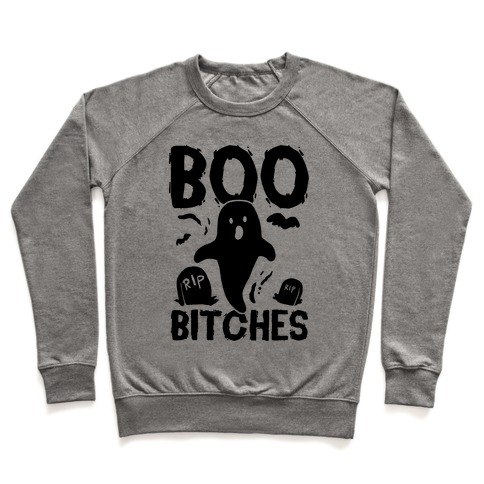 Boo Bitches Pullover