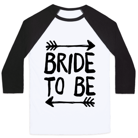 Bride To Be Baseball Tee