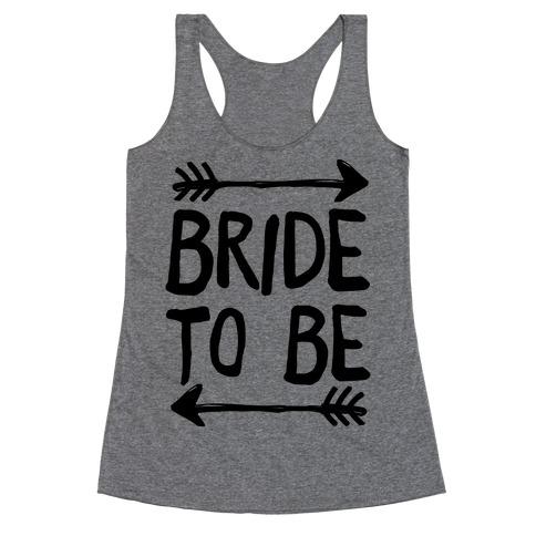 Bride To Be Racerback Tank Top