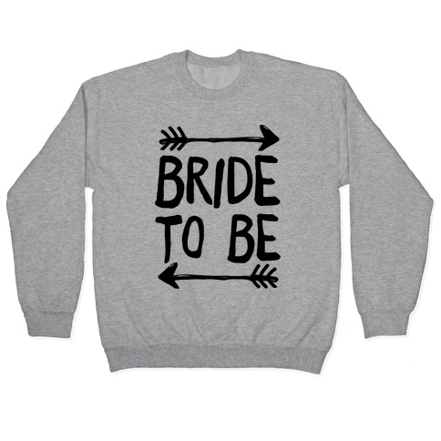 Bride To Be Pullover
