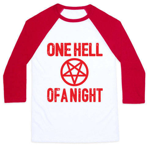 One Hell Of A Night Baseball Tee