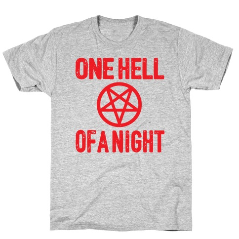 One Hell Of A Night T-Shirt