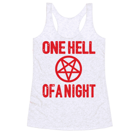 One Hell Of A Night Racerback Tank Top