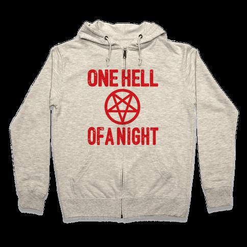 One Hell Of A Night Zip Hoodie