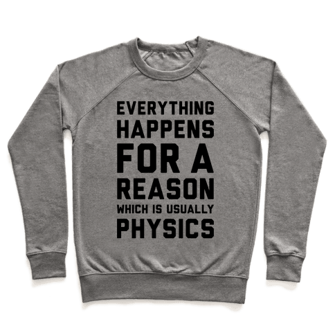 Everything Happens For A Reason Physics Pullover