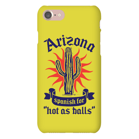 Arizona - Spanish For Hot As Balls Phone Case