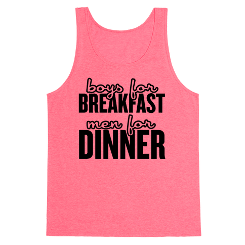 Boys for Breakfast, Men for Dinner Tank Top