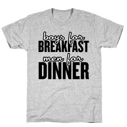 Boys for Breakfast, Men for Dinner Mens/Unisex T-Shirt