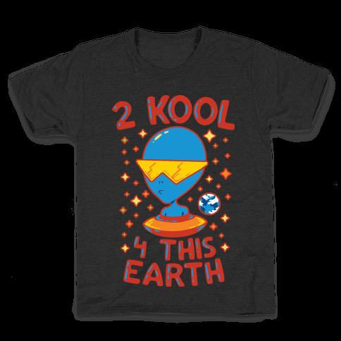2 Kool 4 This Earth Kids T-Shirt