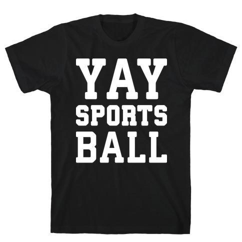 Yay Sports Ball T-Shirt