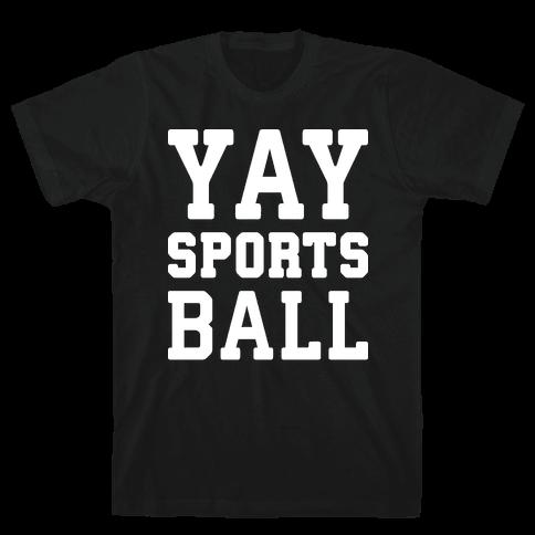 Yay Sports Ball Mens T-Shirt