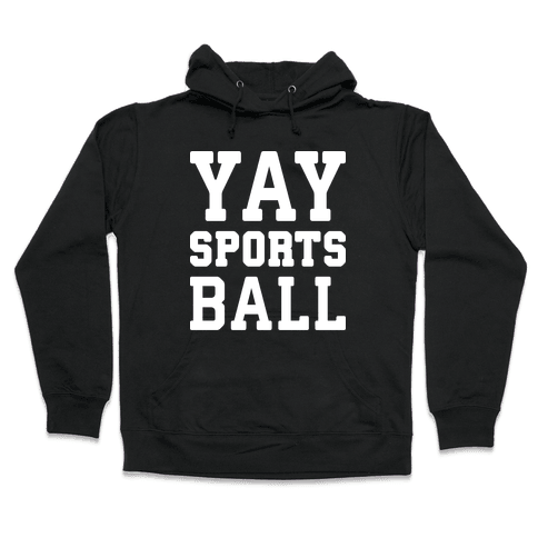 Yay Sports Ball Hooded Sweatshirt