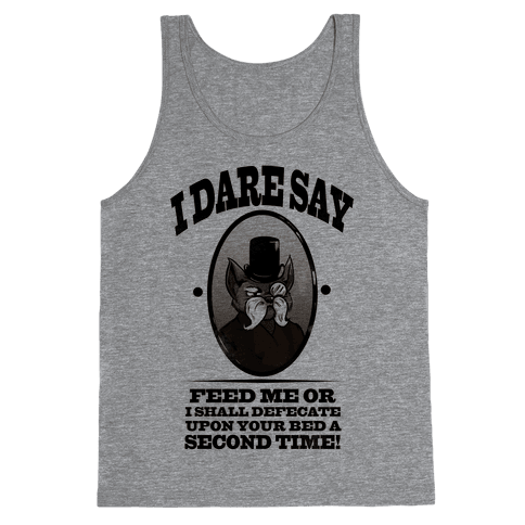 I Dare Say! Tank Top